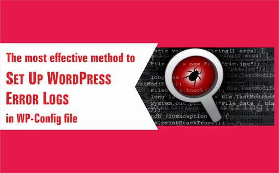 The most effective method to Set Up WordPress Error Logs in WP-Config file