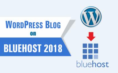 Start a WordPress Blog on Bluehost 2018