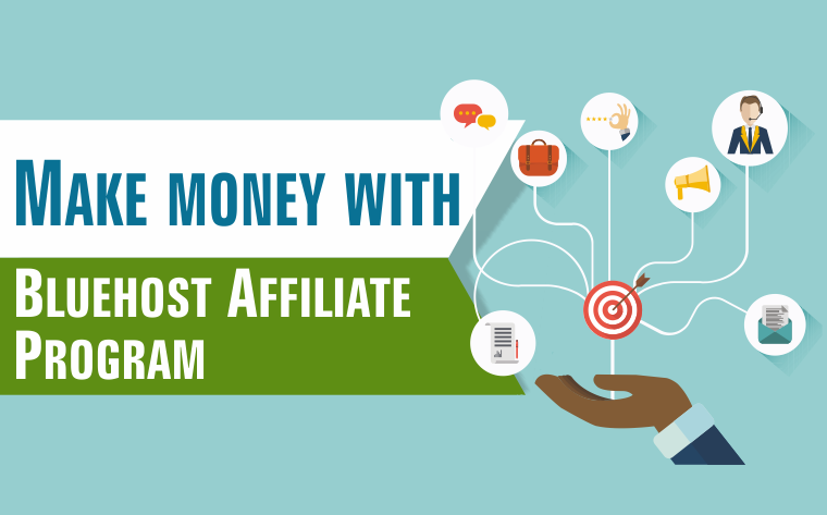 Make money with Bluehost Affiliate Program