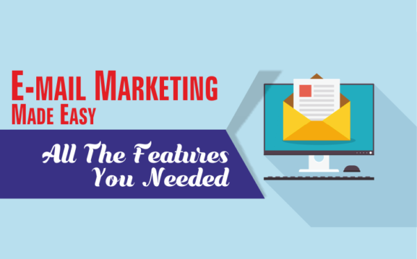 E-mail Marketing Made Easy All The Features You Needed