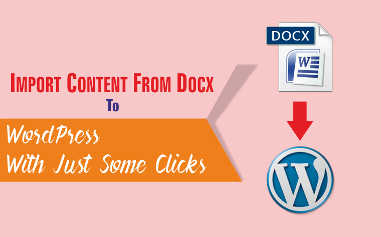 Import Content From Docx To WordPress With Just Some Clicks